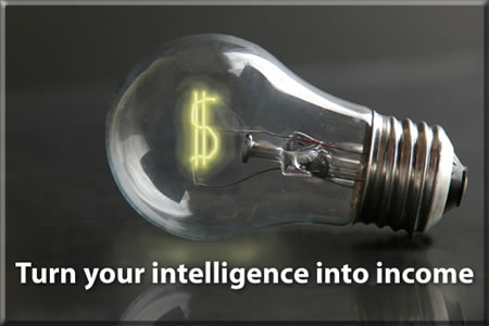 Turn Your Intelligence Into Income